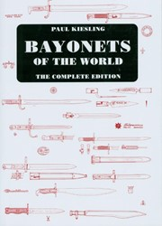 Bayonets of the World -the complete edition Kiesling, Paul