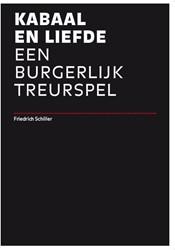 KABAAL EN LIEFDE -EEN BURGERLIJK TREURSPEL SCHILLER, FRIEDRICH