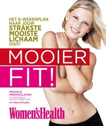 Mooier fit! -het 6-wekenplan naar jouw stra kste, mooiste lichaam ooit Promaulayko, Michele