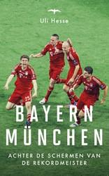 Bayern Munchen -achter de schermen van de Reko rdmeister Hesse, Uli