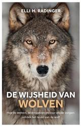De wijsheid van wolven -Hoe ze denken, leidinggeven en voor elkaar zorgen: ontdek he Radinger, Elli