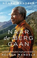 De moed om te vergeven -Levenslessen van mijn grootvad er, Nelson Mandela Mandela, Ndaba