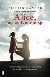 Alice, het wolvenmeisje -Een eenzaam kind... Is het te laat om haar het leven te geve Hannah, Kristin