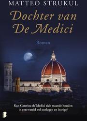 Dochter van De Medici -Kan Caterina de'Medici zi aande houden in een wereld vol Strukul, Matteo