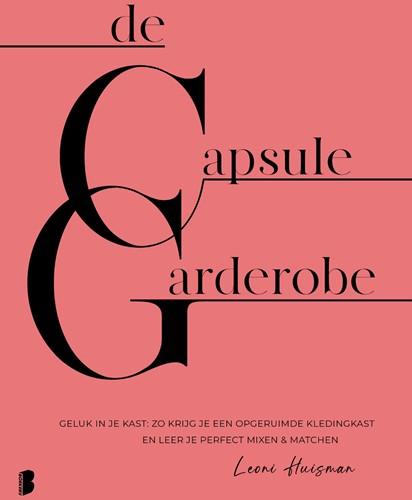 De capsulegarderobe -Geluk in je kast: zo krijg je een opgeruimde kledingkast en Huisman, Leoni