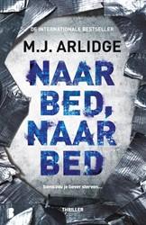 Naar bed, naar bed -Soms zou je liever sterven... Arlidge, M.J.