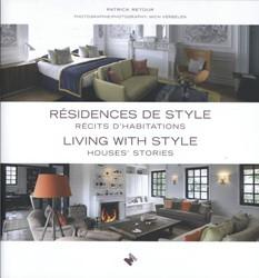 Living with Style / Residences de style -Houses'Stories / Recits d 'Stories Retour, Patrick