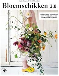 Bloemschikken 2.0 -Kransen en decoraties met vers e, wilde en gedroogde bloemen Smyth, Katie