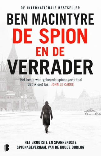 De spion en de verrader -Het grootste en spannendste sp ionageverhaal van de Koude Oor Macintyre, Ben