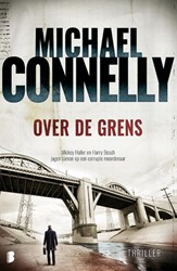 Over de grens -Deel 20 in de Harry Bosch-seri e (ook los te lezen) Connelly, Michael