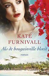 Als de bougainville bloeit -Twee heel verschillende vrouwe n vinden elkaar tijdens hun zo Furnivall, Kate