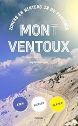 Mon(t) Ventoux -zomers en winters in de Proven ce eten fietsen slapen Castelein, Ingrid