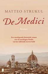 De medici -Een meeslepende historische ro man over de machtigste familie Strukul, Matteo