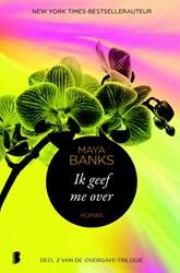 Ik geef me over -Deel 2 van de Overgave-trilogi e (ook los te lezen) Banks, Maya
