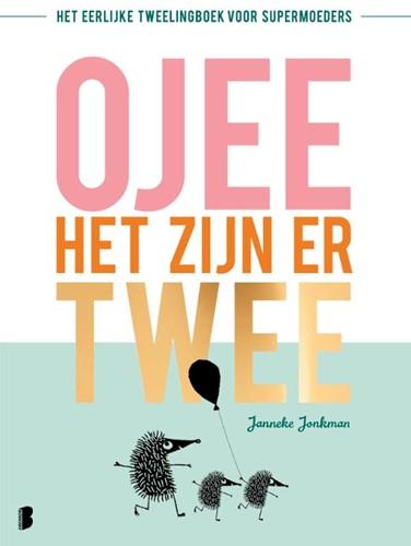 O jee, het zijn er twee -Het eerlijke tweelingboek voor supermoeders Jonkman, Janneke