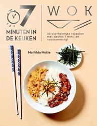 7 minuten in de keuken - Wok -30 overheerlijke recepten om t e bereiden in 7 minuten! Motte, Mathilda