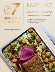 7 minuten in de keuken - Bakplaat -30 overheerlijke recepten om t e bereiden in 7 minuten! de Turckheim, Stephanie