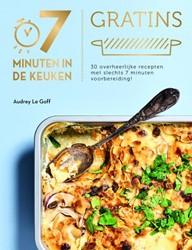 7 minuten in de keuken - Gratins -30 overheerlijke recepten om t e bereiden in 7 minuten! Le Goff, Audrey