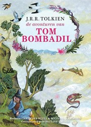 De avonturen van Tom Bombadil -De avonturen van deze markante figuur uit In de ban van de R Tolkien, J.R.R.