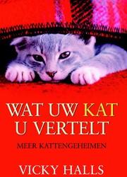 Wat uw kat u vertelt -meer kattengeheimen Halls, V.
