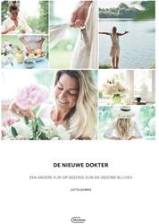 De Nieuwe Dokter -Een nieuwe kijk op gezond zijn en gezond blijven Borms, Jutta