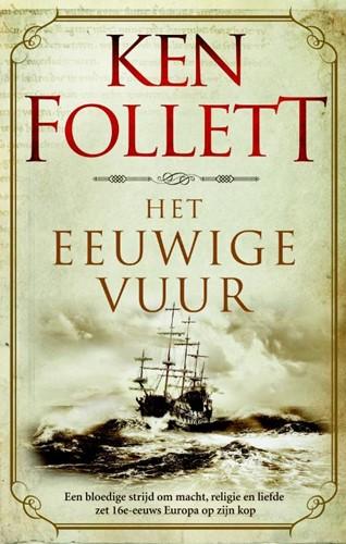 Het eeuwige vuur -Een bloedige strijd om macht, religie en liefde zet het zest Follett, Ken