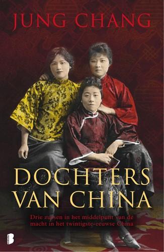 Dochters van China -Drie zussen in het middelpunt van de macht in het twintigste Chang, Jung