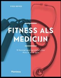 Fitness als medicijn -10 bewegingsprogramma's v huis of in de gym Devos, Yves