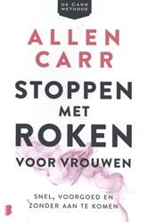 Stoppen met roken voor vrouwen -Snel, voorgoed en zonder aan t e komen Carr, Allen