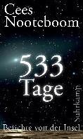 533 Tage. Berichte von der Insel Nooteboom, Cees
