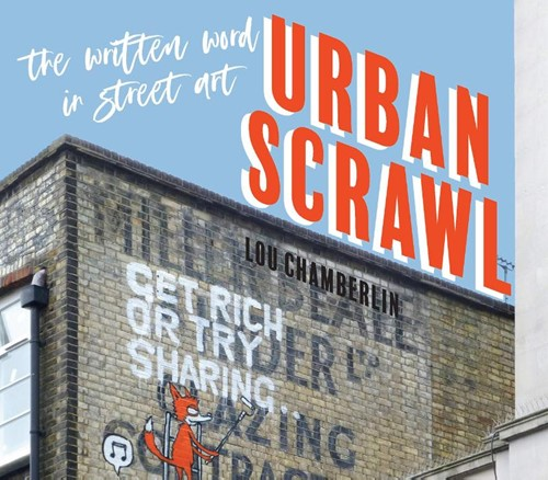 Urban Scrawl -Street Art Text in the City Chamberlin, Lou