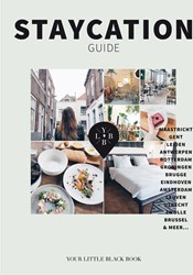 Staycation Guide -22 city trips in Nederland en Belgie Buck, Anne de