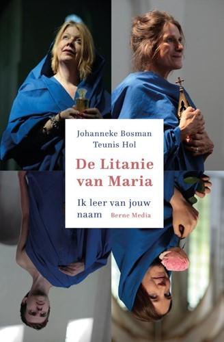 De Litanie van Maria -Ik leer van jouw naam Bosman, Johanneke