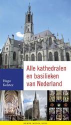 Alle kathedralen en basilieken van Neder -van binnen en buiten Kolstee, Hugo