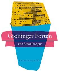 Groninger Forum -een bodemloze put Meijering, Johan