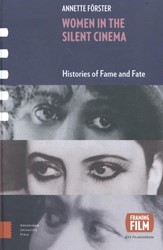 Framing Film Women in Silent Cinema -histories of fame and fate Forster, Annette