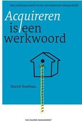 Acquireren is een werkwoord -hoe je klanten werft in een ve randerende salespraktijk Hoefman, Marcel