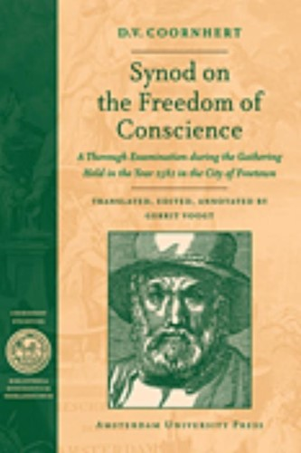 Synod on the freedom of conscience -a thorough examination during the gathering Held in the year Coornhert, D.V.