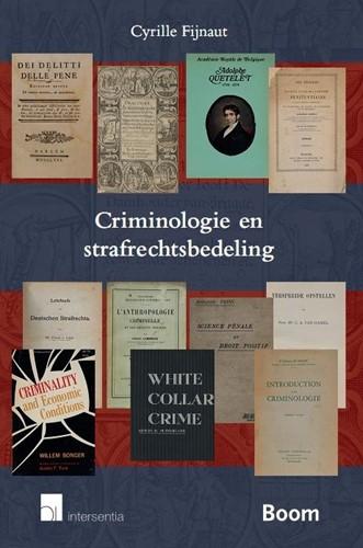 Criminologie en strafrechtsbedeling -een historische en transatlant ische inleiding Fijnaut, Cyrille