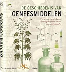 De geschiedenis van geneesmiddelen -van arsenicum tot Xanax, 250 m ijlpalen in de historie van ge Gerald, Michael C.