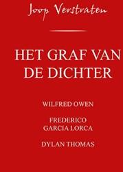 Het graf van de dichter -wilfred Owen, Frederico Garcia Lorca, Dylan Thomas Verstraten, Joop