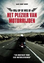 Vrij op de weg -het plezier van motorrijden Barger, Sonny