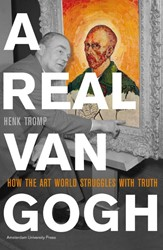 A REAL VAN GOGH -HOW THE ART WORLD STRUGGLES WI TH TRUTH TROMP, HENK