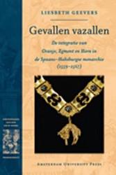 AMSTERDAMSE GOUDEN EEUW REEKS GEVALLEN V -DE INTEGRATIE VAN ORANJE, EGMO NT EN HORN IN DE SPAANS-HABSBU GEEVERS, L.