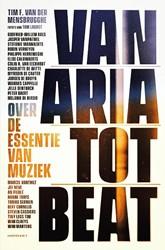 Van aria tot beat -Muzikanten over de essentie va n muziek Mensbrugghe, Tim F. Van der