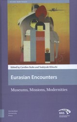 Asian Heritages Eurasian encounters -museums, missions, modernities