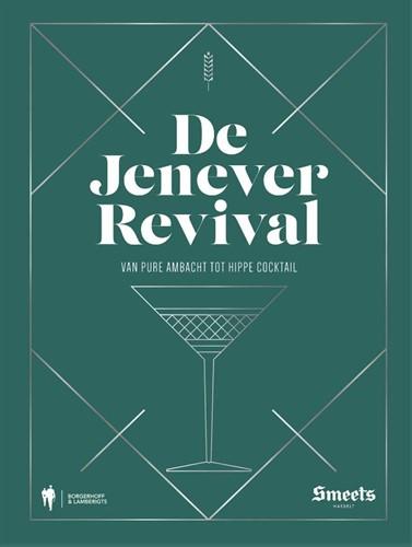 De Jenever Revival -Van pure ambacht tot hippe coc ktail