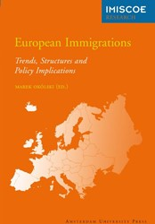 IMISCOE RESEARCH EUROPEAN IMMIGRATIONS -TRENDS, STRUCTURES AND POLICY IMPLICATIONS