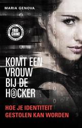 Komt een vrouw bij de hacker -hoe je identiteit gestolen kan worden Genova, Maria