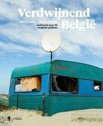 Verdwijnend Belgie -Een rondrit langs 50 vergeten plekken Vanacker, Bart
